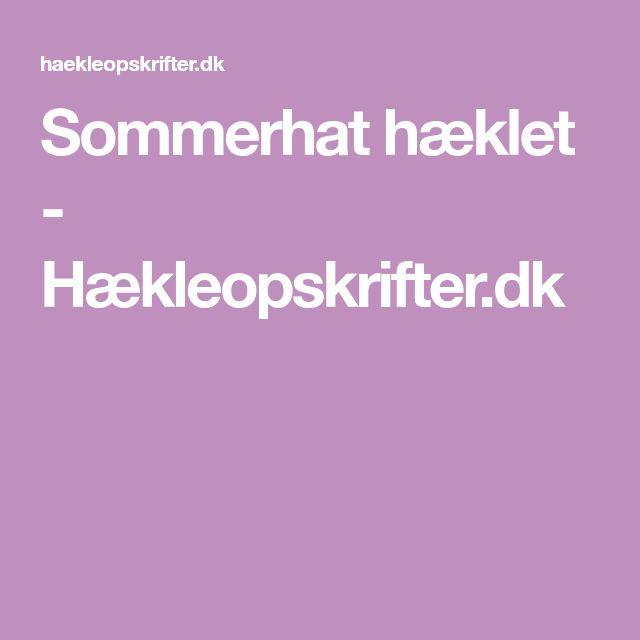 Sommerhat hæklet - Hækleopskrifter.dk