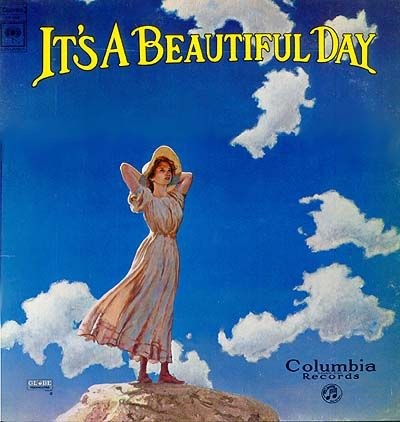 It's A Beautiful Day eponymous album. The front cover is a splendid painting in the Maxfield Parish style of sky and clouds.