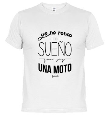 Yo no ronco, sueño que soy una moto #humor #camisetas #divertido #regalo http://www.latostadora.com/moshis