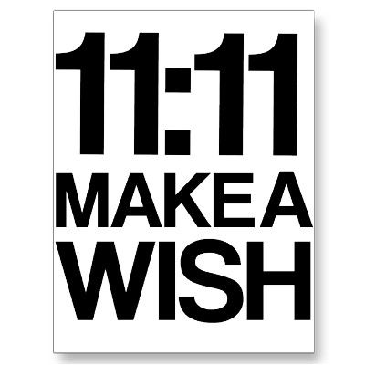 don't forget tomorrow is 11/11/11! Make your big wish at 11:11am!