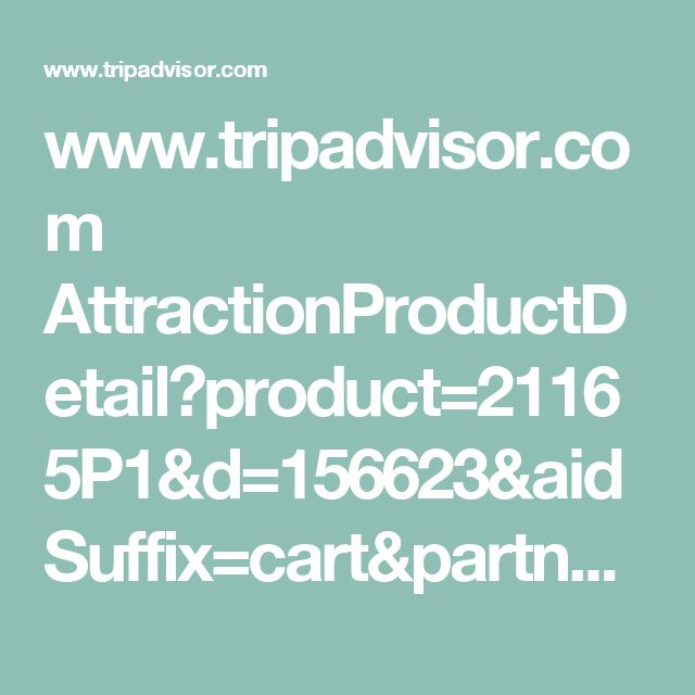 www.tripadvisor.com AttractionProductDetail?product=21165P1&d=156623&aidSuffix=cart&partner=Viator