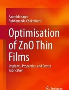 Optimisation of ZnO Thin Films: Implants Properties and Device Fabrication 1st ed. 2017 Edition free download by Saurabh Nagar Subhananda Chakrabarti ISBN: 9789811008085 with BooksBob. Fast and free eBooks download.  The post Optimisation of ZnO Thin Films: Implants Properties and Device Fabrication 1st ed. 2017 Edition Free Download appeared first on Booksbob.com.