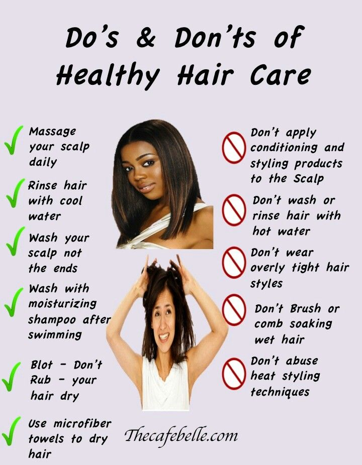 Healthy Hair Care >> *massage your scalp daily  *don't apply conditioning and styling products to the scalp  *rinse hair with cool water   *wash your scalp not the ends  *don't wear overly tight hair styles  *wash with moisturizing shampoo after swimming  *don't bursh or comb soaking wet hair  *blot - don't rub - your hair dry  *don't abuse heat styling techniques  *use microfiber towels to dry hair  #healthyhaircare #healthyhair #haircare