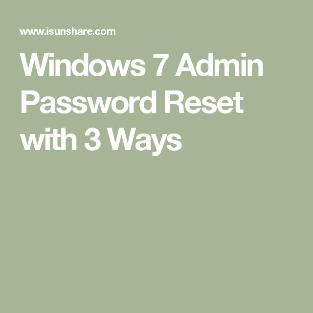 Windows 7 Admin Password Reset with 3 Ways