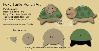 "Alex's Creative Corner: Foxy Turtles   Punches: tiny heart (1/4"") - PB, posh heart - Posh Impressions, for punch art turtles see below Dies: Sunshine Wishes Thinlits - SU, Labels Framelits - SUinstruction sheet"