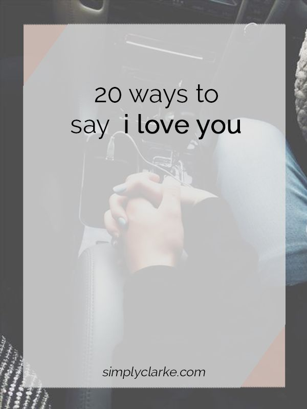 20 Ways To Say I Love You | Love | Relationship quotes, Say i love