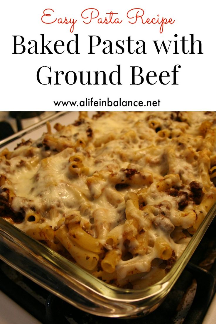 Easy Pasta Recipe: Baked Pasta with Ground Beef -- Baked Pasta with Ground Beef is an easy weeknight meal you can make in 30 minutes for a hearty, winter meal.