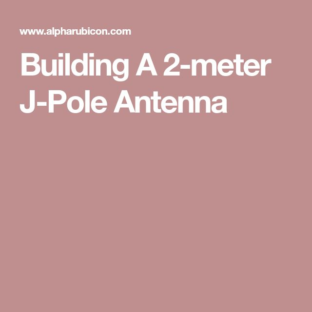 Building A 2-meter J-Pole Antenna