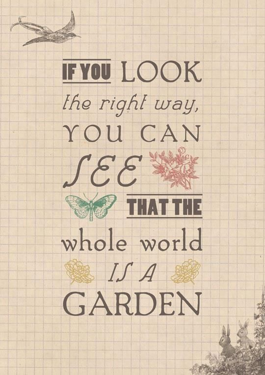 Fav Garden Quote If You Look The Right Way You See The