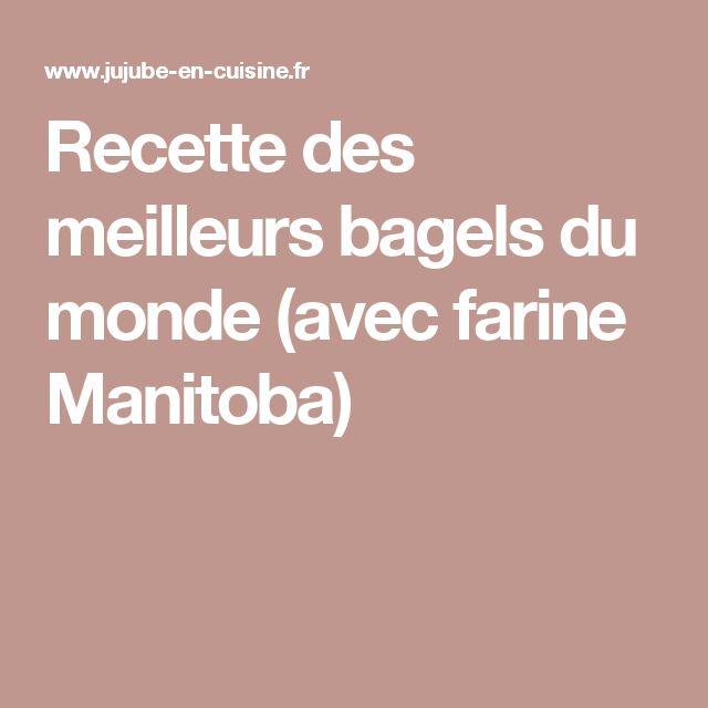 Recette des meilleurs bagels du monde (avec farine Manitoba)