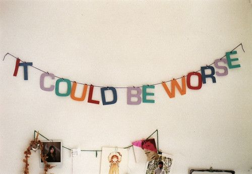 :)Birthday, Mondays Quotes, Remember This, Inspiration, Worring, Parties Banners, Letters, Optimism, Mottos