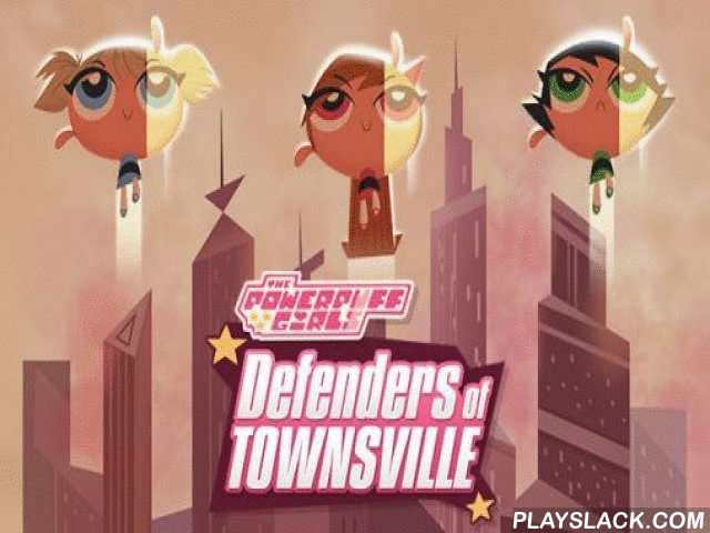 The Powerpuff Girls: Defenders Of Townsville  Android Game - playslack.com , Powerpuff girls: Defenders - support the 3 girls, use their states to battle the delinquent and his servants.