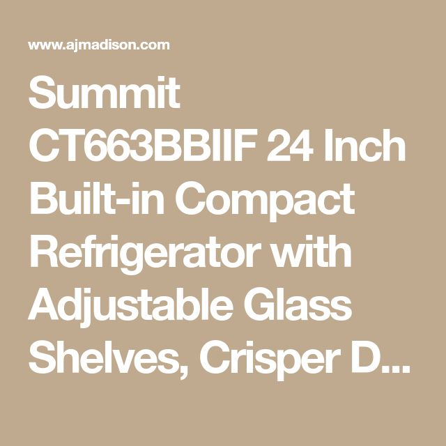 Summit CT663BBIIF 24 Inch Built-in Compact Refrigerator with Adjustable Glass Shelves, Crisper Drawer, Wine Rack, Freezer Compartment, 5.1 cu. ft. Capacity, 3 Door Bins, Interior Lighting and Dial Thermostat: Panel Ready