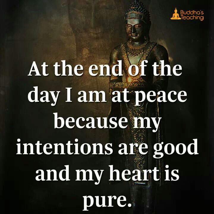 Having good intentions and a pure heart does make for peace of the best kind.