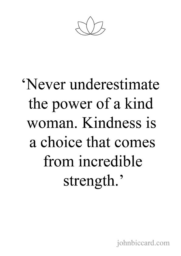 Never Underestimate The Power Of A Kind Woman Life Quotes