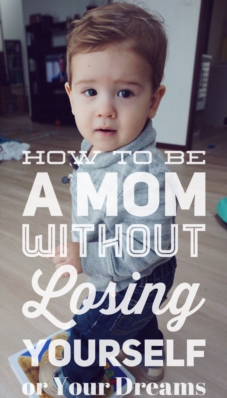 How to Be a Mom Without Losing Yourself or Your Dreams! Being a mom doesn't mean your life is over!