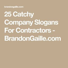 25 Catchy Company Slogans For Contractors - BrandonGaille.com