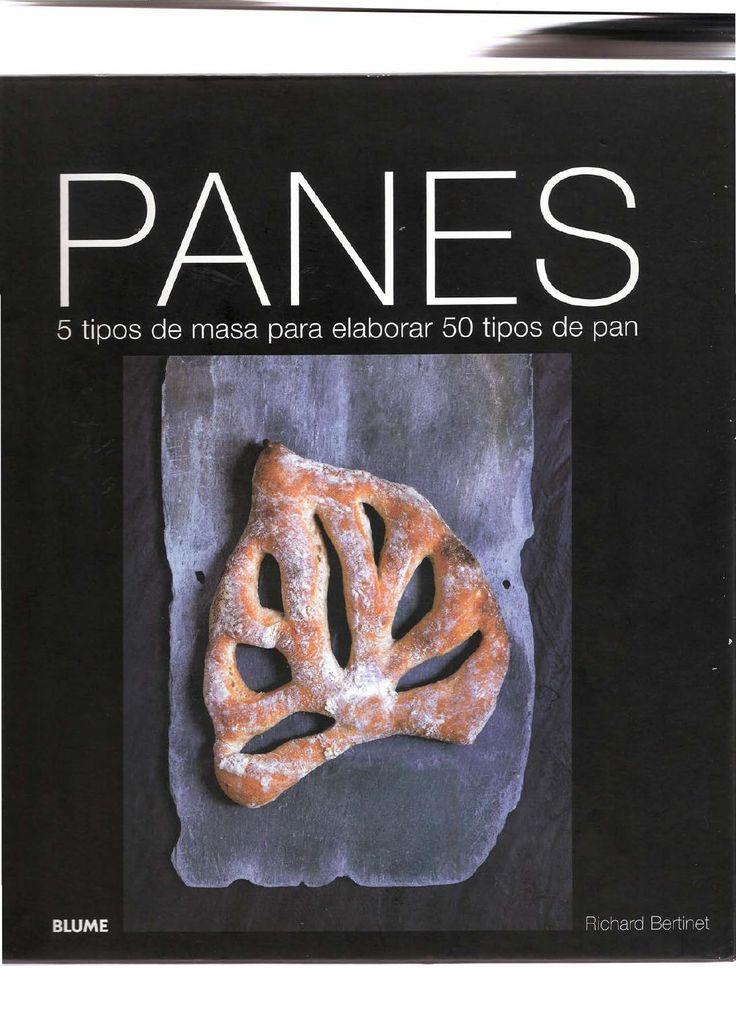 ISSUU - P A N E S  5 tipos de masa para elaborar 50 tipos de pan richard bertinet - Richard Bertinet by javier mueses