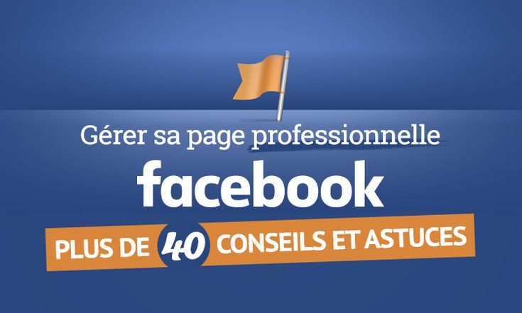 Pages pro Facebook : le guide ultime