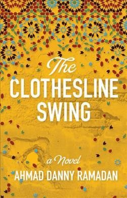 The Clothesline Swing by Ahmad Danny Ramadan. #ForestofReading