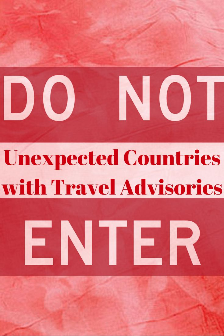 It's important to keep your safety a priority when traveling abroad. Here is a list of unexpected countries that have heightened travel advisories!