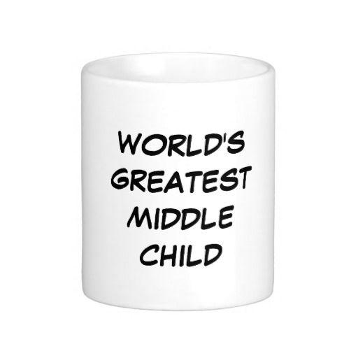 """""""World's Greatest Middle Child"""" Mug"""