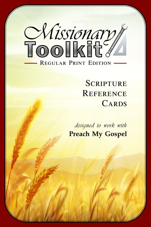 Scripture reference cards that work with Preach My Gospel - these are perfect! You don't have to spend hours marking your scriptures according to a certain system. Just glue-in to the front of your scriptures for easy reference to over 1,000 scriptures in over 50 topics.