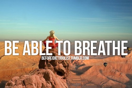 be able to breathe