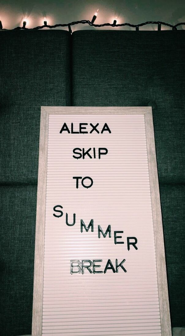 Alexa Skip To Summer Break With Images Summer Quotes