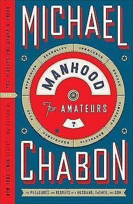 LIKE NEW! Manhood for Amateurs Michael Chabon FIRST EDITION! Hardback Dustjacket