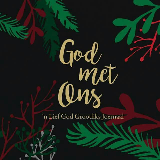 ONS WIL VANDAG MET JULLE ONS NUWE ADVENT STUDIE DEEL WAT OP 28 NOVEMBER 2016 BEGIN.   Ongeag wat die weer buite is… Kersfees is oppad. En, wie het nie die herinnering nodig dat God is met ons vandag en elke dag!   https://liefgodgrootliks.wordpress.com/2016/11/21/nuwe-advent-studie-god-met-onsbegin-november-28