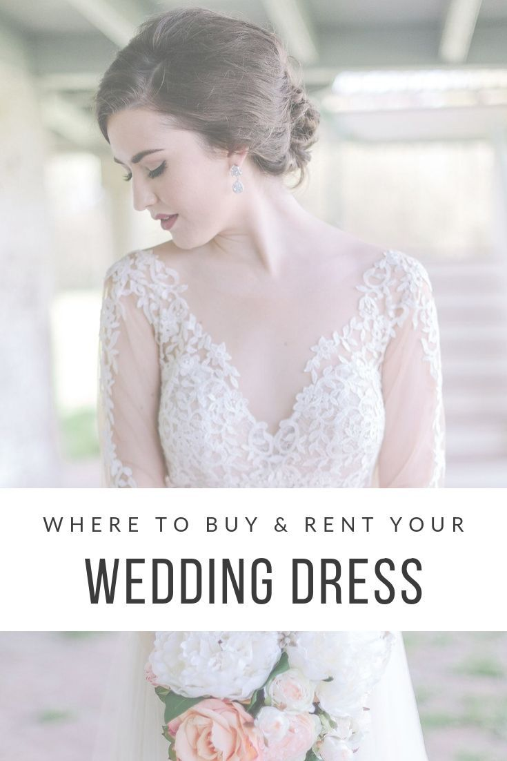 Where To Rent Buy And Sell Your Wedding Dress The Borrowed Blog Online Wedding Dress Wedding Dresses Rent Wedding Dress