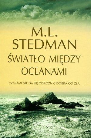 """M. L. Stedman, """"Światło między oceanami"""", przeł. Anna Dobrzańska, Albatros, Warszawa 2013.  430 stron"""