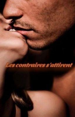 """Lire """"Les contraires s'attirent-Partie 1 sans titre"""" #wattpad #roman-damour"""