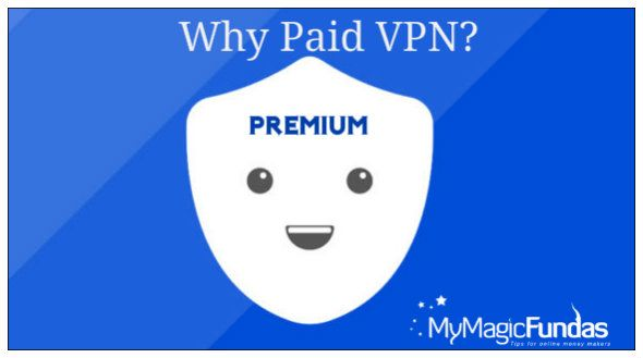 Valid reasons to buy the paid VPN service.