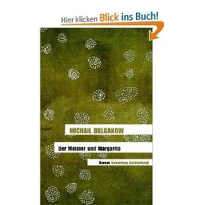 Der Meister und Margarita: Roman,  Michail Bulgakow (Autor)