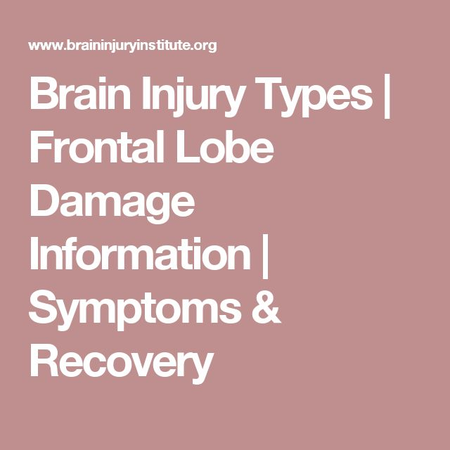 Brain Injury Types | Frontal Lobe Damage Information | Symptoms & Recovery