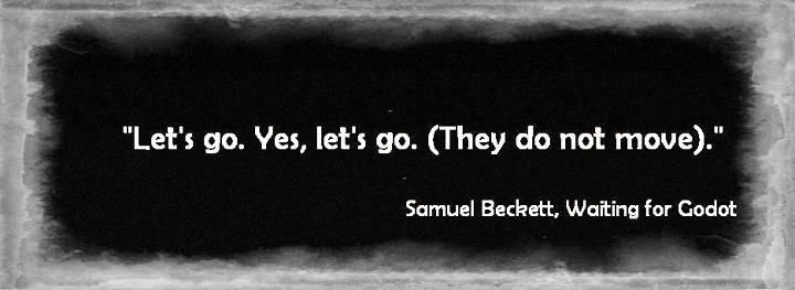#quote | Samuel Beckett, 'Waiting for Godot'