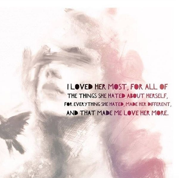 'Loved Her Most' #atticuspoetry #lovewhoyouare #eventhebitsyouhate