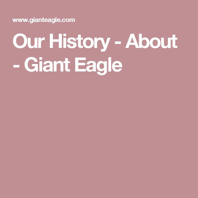 Our History - About - Giant Eagle