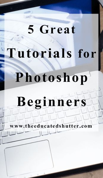 Want to learn how to use Photoshop? Check out these 5 tutorials for Photoshop Beginners to get you started! | The Educated Shutter
