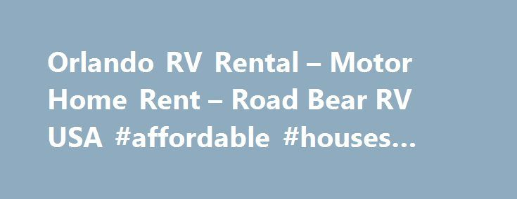 Orlando RV Rental – Motor Home Rent – Road Bear RV USA #affordable #houses #for #rent http://rental.remmont.com/orlando-rv-rental-motor-home-rent-road-bear-rv-usa-affordable-houses-for-rent/  #cheap rv rentals # Get Directions   To save time on paperwork when you come in to collect your vehicle we offer the option to check-in online Phone: Transfer 1-855-926-8727 (Toll Free) Phone: Reservation 1-866-491-9853 (Toll Free) Distance from airport Complimentary transfer from and to Airport Hotels…