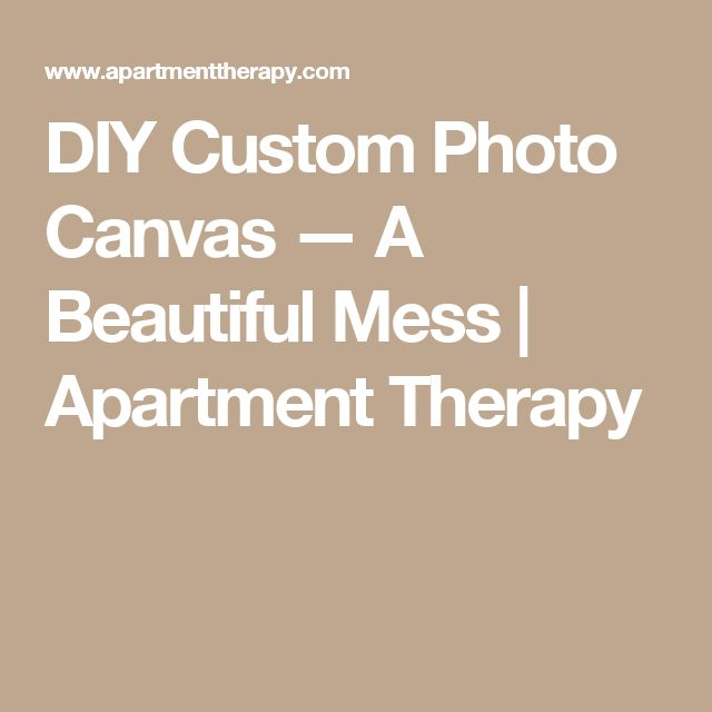 DIY Custom Photo Canvas — A Beautiful Mess | Apartment Therapy