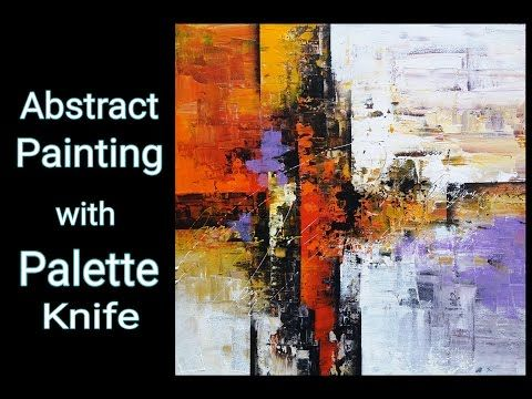 How to paint Abstract with palette knife / Acrylic Abstract Painting / Demo - YouTube