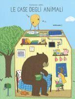 Le case degli animali / Marianne Dubuc