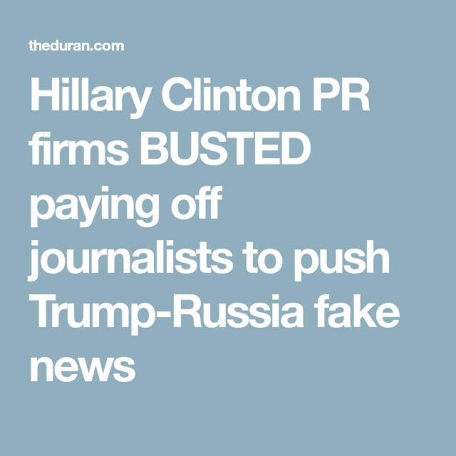 Hillary Clinton PR firms BUSTED paying off journalists to push Trump-Russia fake news