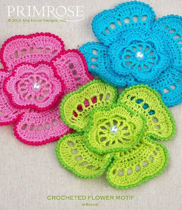 Primrose Flower Motif ~ Free Pattern PDF by Alla Koval Designs ~Double the layers, double the fun! This fun set of three two-dimensional motifs will make a lovely addition to a hat, handbag, headband, pin, scrapbook layout or any other project you please.