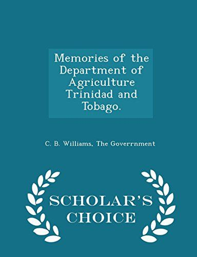 Memories of the Department of Agriculture Trinidad and Tobago. - Scholar's Choice Edition