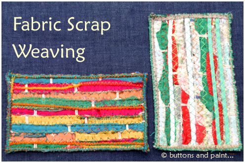 buttons and paint...: ... and Fabric Scrap Weaving