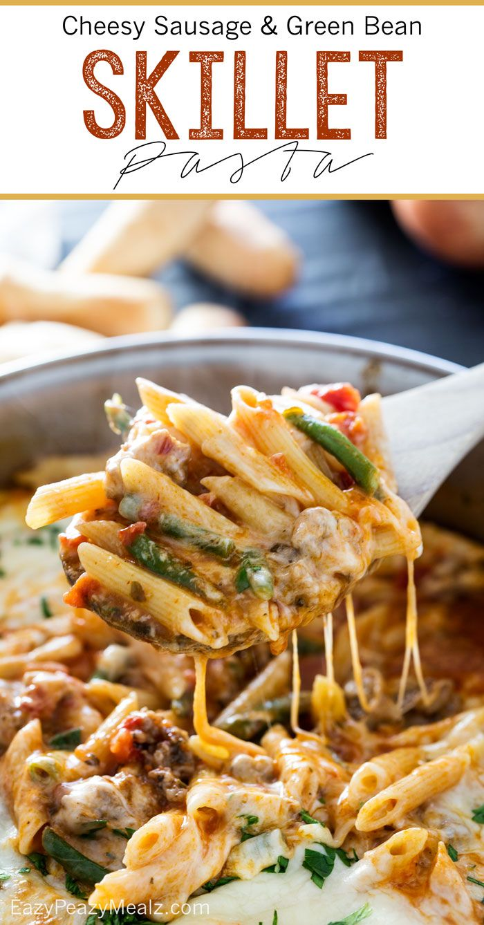 Easy Cheesy Sausage and Green Bean Skillet Pasta, only takes ONE pot and 20 minutes! #ad - Eazy Peazy Mealz #skilletpasta #pasta #sausageandgreenbeanskilletpasta #cheesypasta #skilletdinner